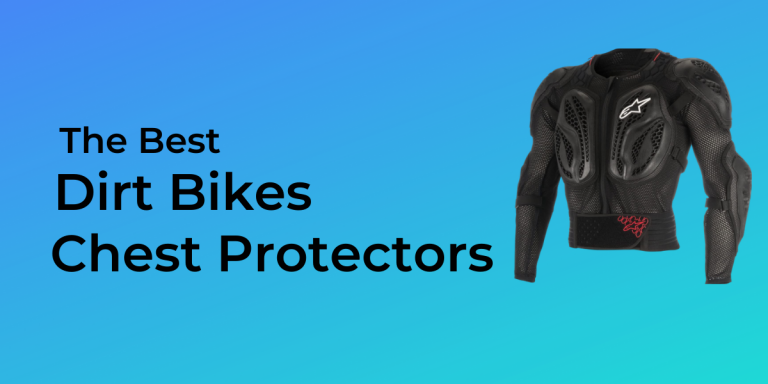 The best dirt bike chest protectors
